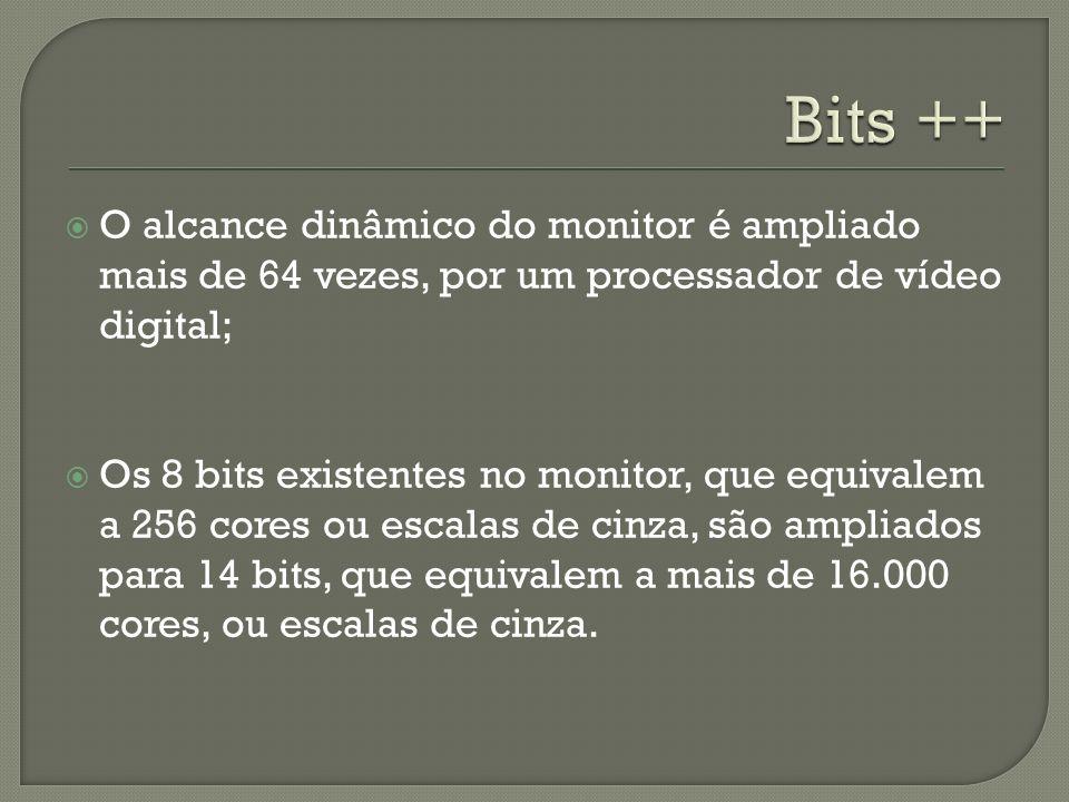 O Bits ++ transforma a resolução de 8 para 14 bits; Bits + + tem uma alta velocidade, em tempo real; Placas de vídeo de Interface Digital Visual (DVI); Look-Up-Table (LUT); Conversor de sistema digital para analógico (DAC);