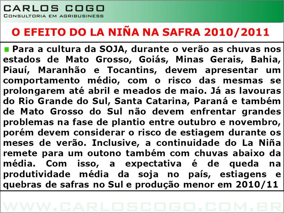 10 Para a cultura da SOJA, durante o verão as chuvas nos estados de Mato Grosso, Goiás, Minas Gerais, Bahia, Piauí, Maranhão e Tocantins, devem aprese