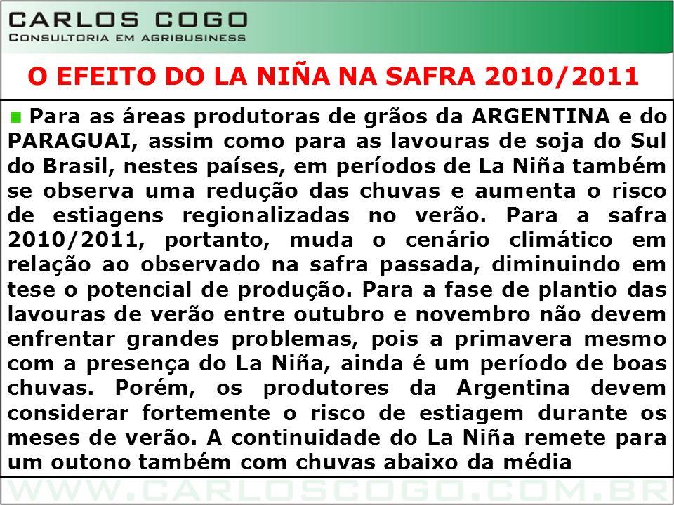 13 Para as áreas produtoras de grãos da ARGENTINA e do PARAGUAI, assim como para as lavouras de soja do Sul do Brasil, nestes países, em períodos de L