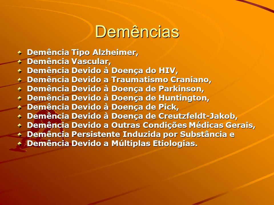 Demências Demência Tipo Alzheimer, Demência Vascular, Demência Devido à Doença do HIV, Demência Devido a Traumatismo Craniano, Demência Devido à Doenç