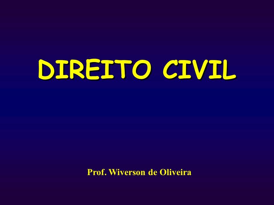 DIREITO CIVIL Prof. Wiverson de Oliveira