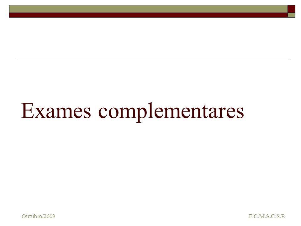 Exames complementares Outubro/2009 F.C.M.S.C.S.P.