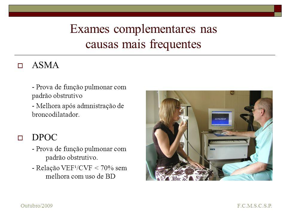 Exames complementares nas causas mais frequentes ASMA - Prova de função pulmonar com padrão obstrutivo - Melhora após admnistração de broncodilatador.