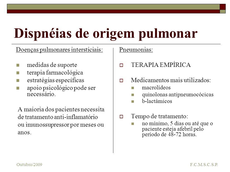 Dispnéias de origem pulmonar Doenças pulmonares intersticiais: medidas de suporte terapia farmacológica estratégias específicas apoio psicológico pode