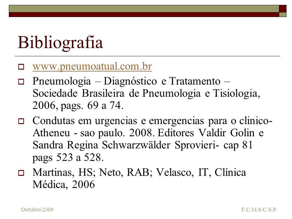 Bibliografia www.pneumoatual.com.br Pneumologia – Diagnóstico e Tratamento – Sociedade Brasileira de Pneumologia e Tisiologia, 2006, pags. 69 a 74. Co