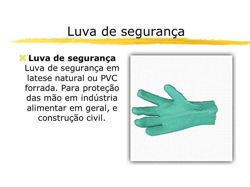 Luva de segurança zLuva de segurança Luva de segurança em latese natural ou PVC forrada. Para proteção das mão em indústria alimentar em geral, e cons