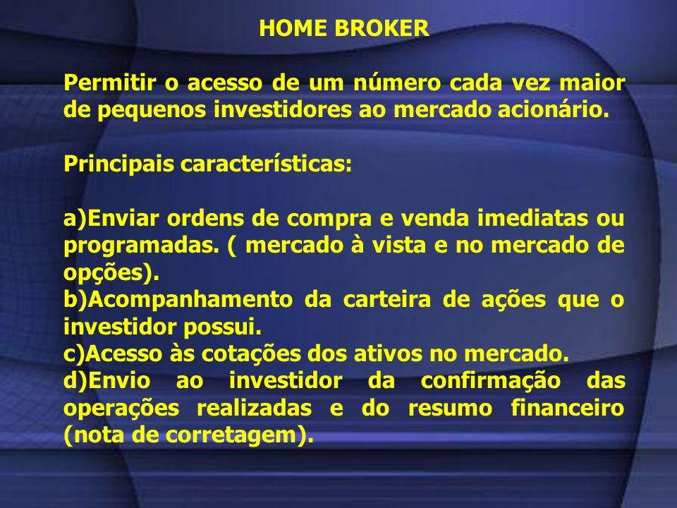CIRCUIT BREAKER Mecanismo que limita a oscilação de um índice. Implementado na Bovespa (31/10/1997) – durante a crise da Ásia, seguindo o modelo da Bo