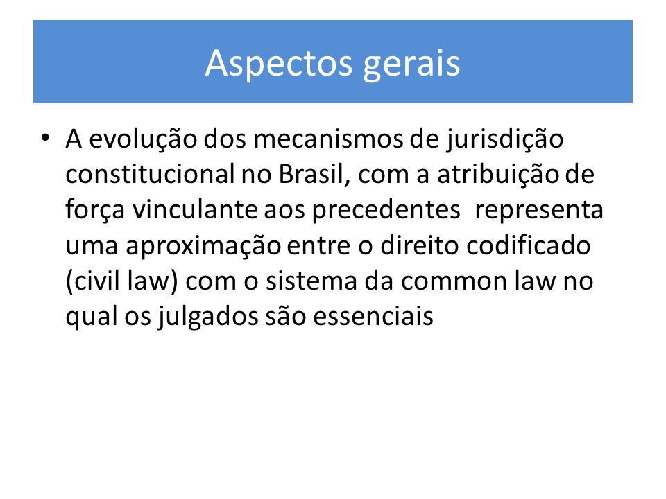 Aspectos gerais Common law designa : 1.