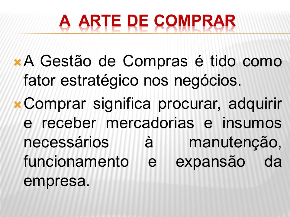 A Gestão de Compras é tido como fator estratégico nos negócios. Comprar significa procurar, adquirir e receber mercadorias e insumos necessários à man