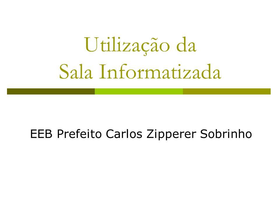 Utilização da Sala Informatizada EEB Prefeito Carlos Zipperer Sobrinho