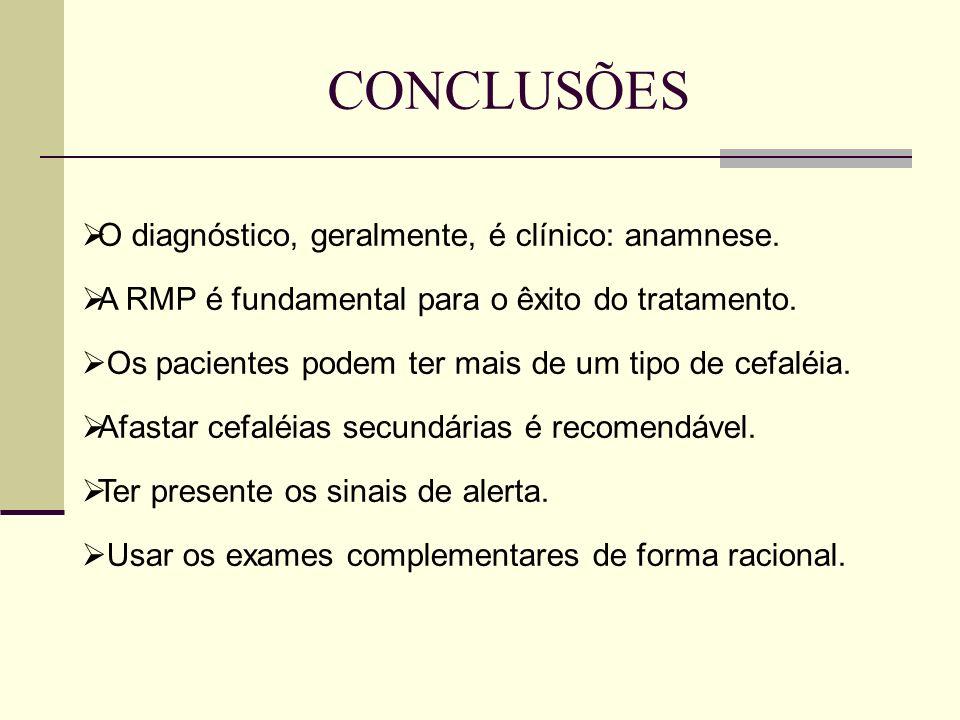 CONCLUSÕES O diagnóstico, geralmente, é clínico: anamnese. A RMP é fundamental para o êxito do tratamento. Os pacientes podem ter mais de um tipo de c