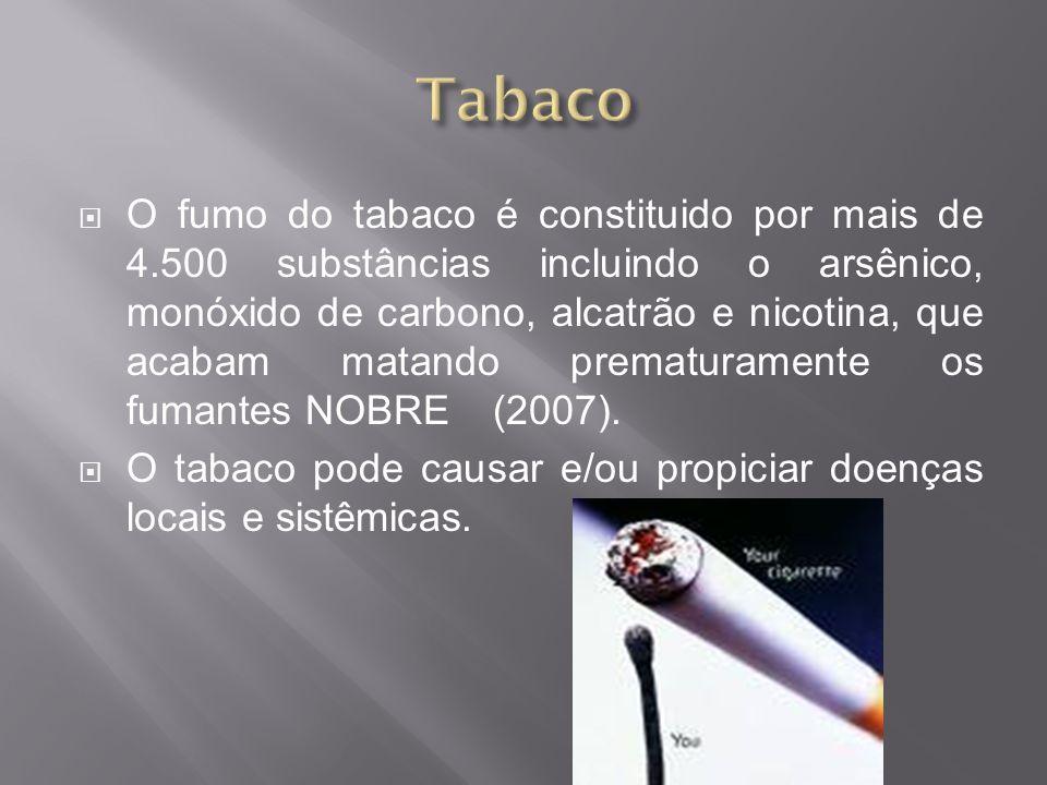 O fumo do tabaco é constituido por mais de 4.500 substâncias incluindo o arsênico, monóxido de carbono, alcatrão e nicotina, que acabam matando premat