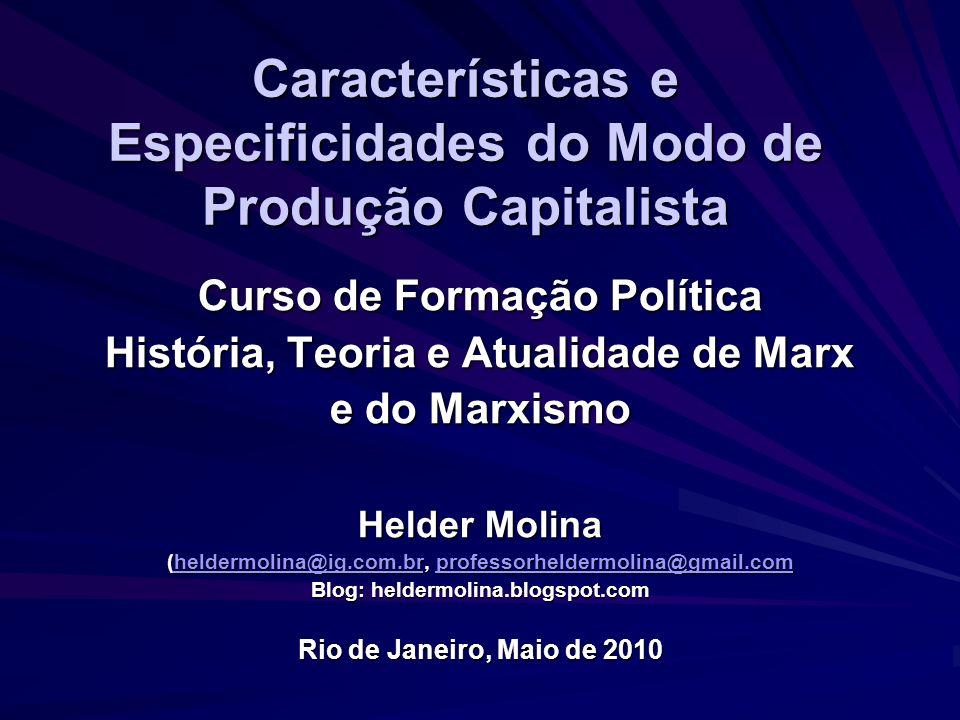 Características e Especificidades do Modo de Produção Capitalista Curso de Formação Política História, Teoria e Atualidade de Marx e do Marxismo Helde