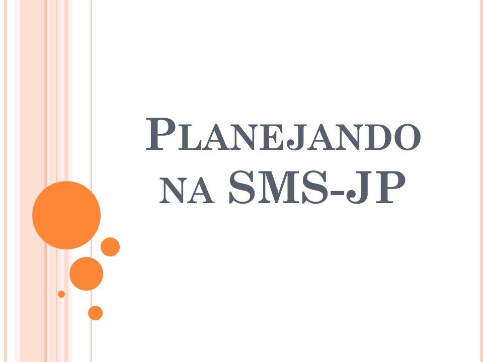 P LANEJANDO NA SMS-JP