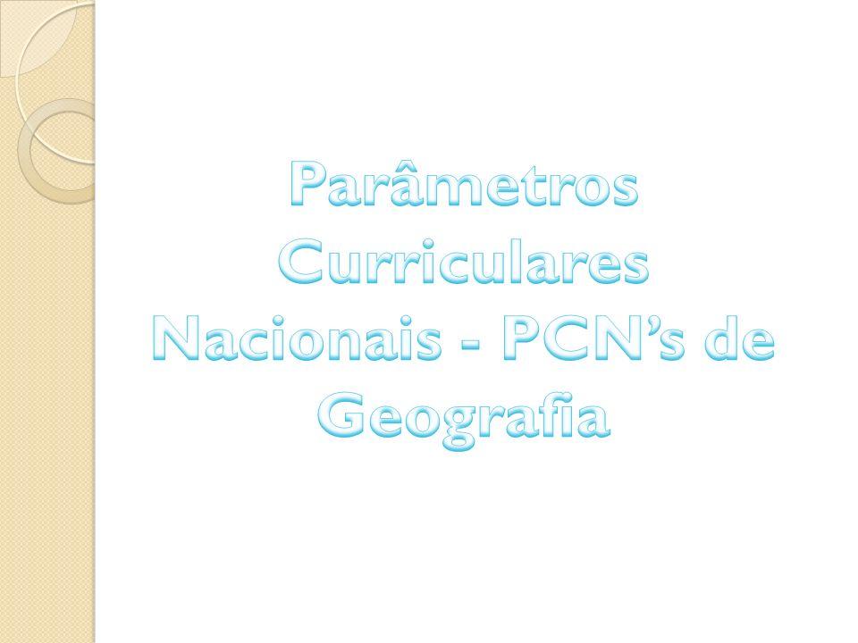 Introdução Este trabalho tem por objetivo analisar e refletir a influências dos Parâmetros Curriculares Nacionais no ensino de Geografia.