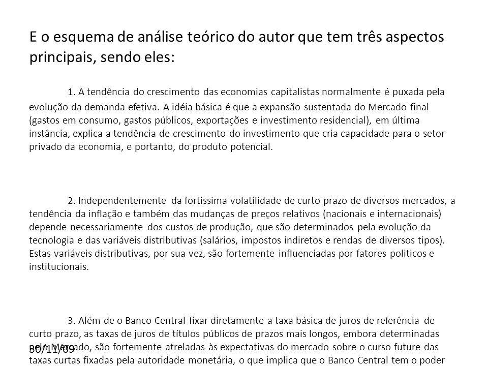 30/11/09 E o esquema de análise teórico do autor que tem três aspectos principais, sendo eles: 1. A tendência do crescimento das economias capitalista