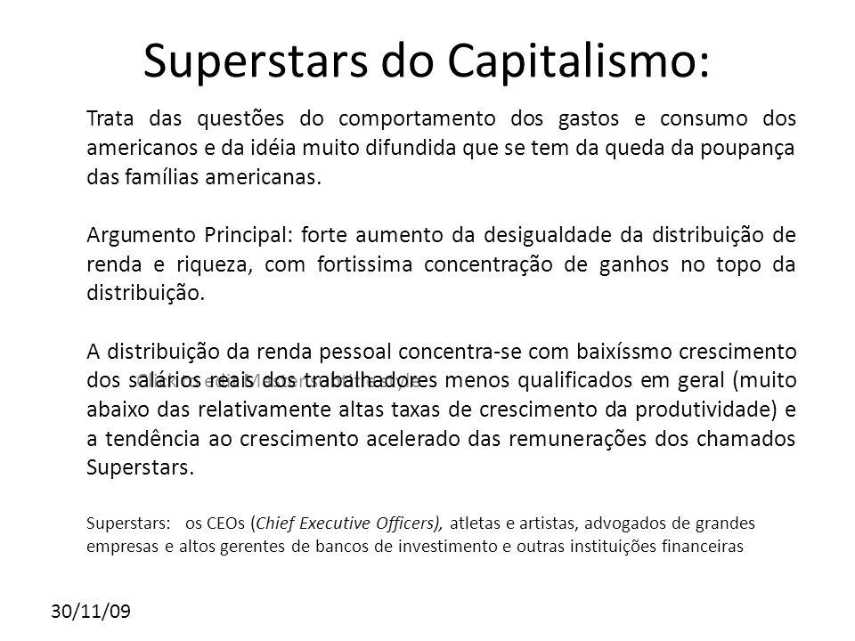 Click to edit Master subtitle style 30/11/09 Superstars do Capitalismo: Trata das questões do comportamento dos gastos e consumo dos americanos e da i