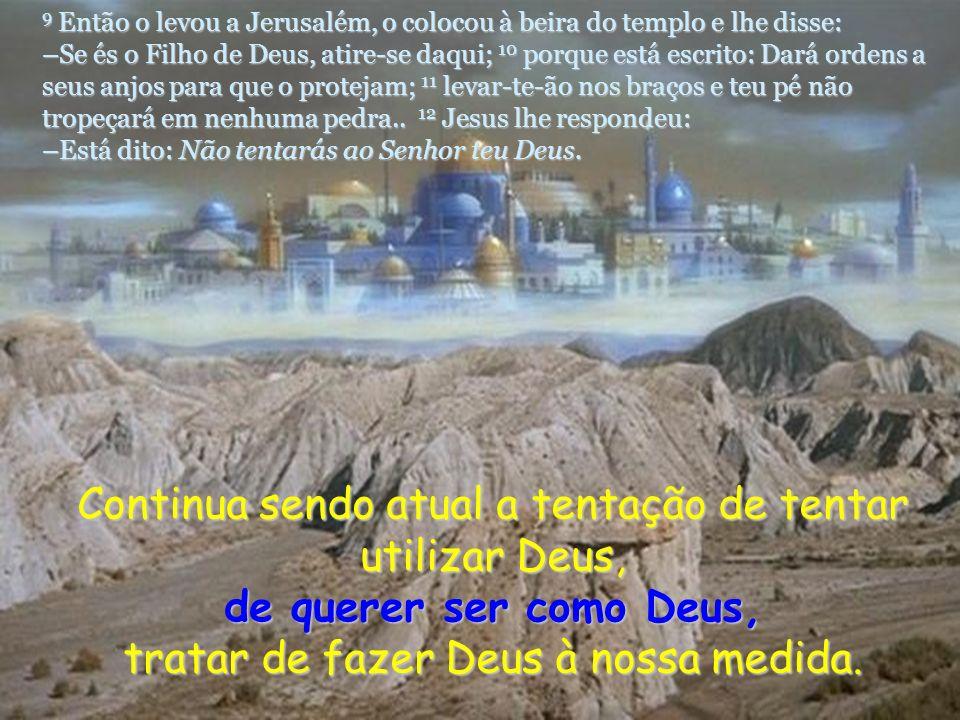 Jesus não vai trocar a pérola preciosa do Reino, que o Pai lhe confiou, por outros reinos.