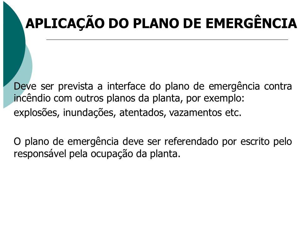 Deve ser prevista a interface do plano de emergência contra incêndio com outros planos da planta, por exemplo: explosões, inundações, atentados, vazam