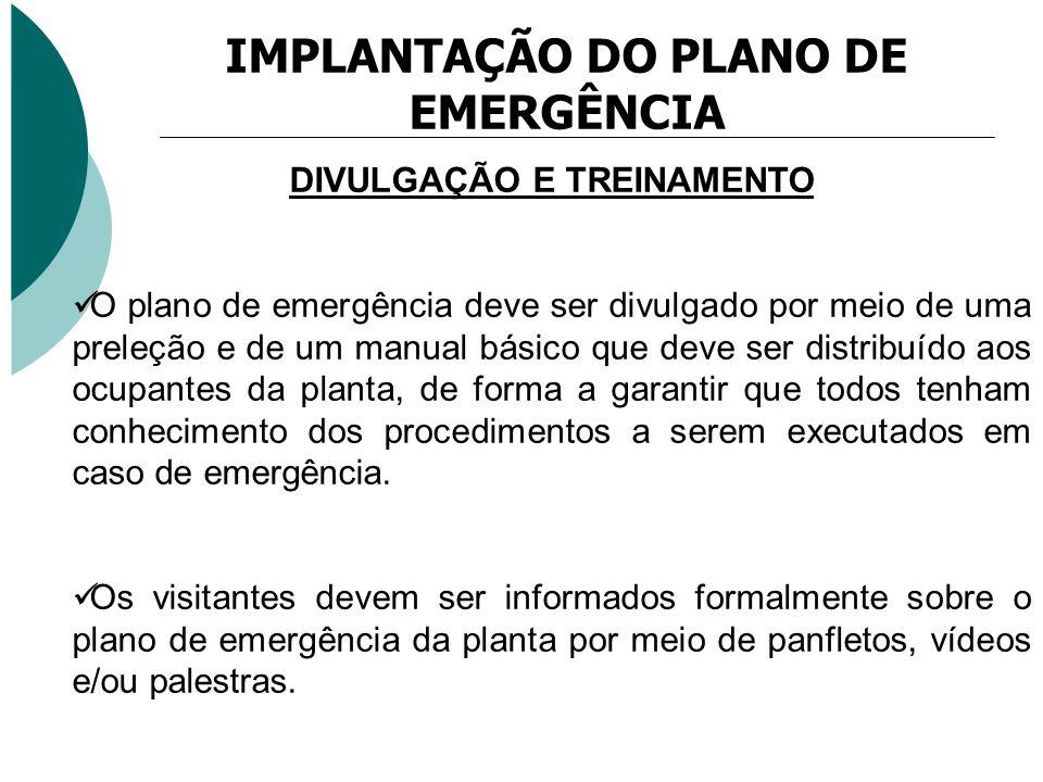 DIVULGAÇÃO E TREINAMENTO O plano de emergência deve ser divulgado por meio de uma preleção e de um manual básico que deve ser distribuído aos ocupante