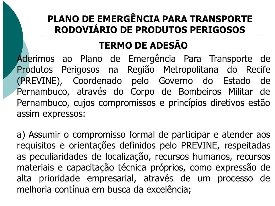 PLANO DE EMERGÊNCIA PARA TRANSPORTE RODOVIÁRIO DE PRODUTOS PERIGOSOS TERMO DE ADESÃO Aderimos ao Plano de Emergência Para Transporte de Produtos Perig