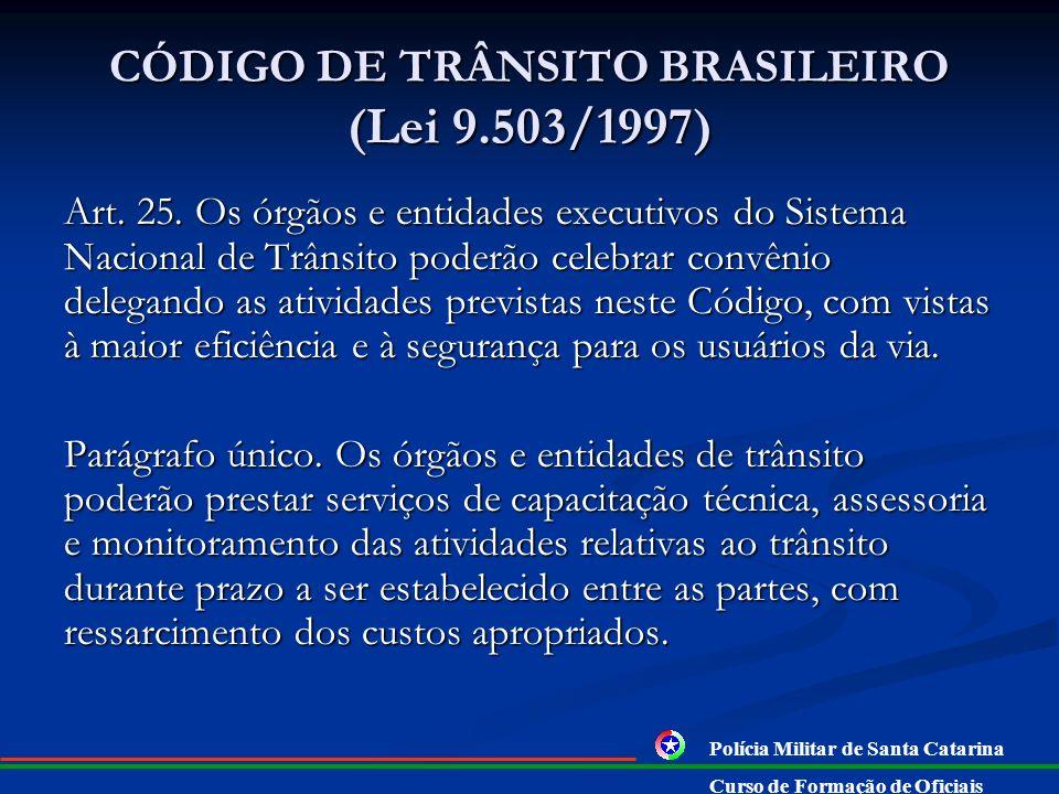 CÓDIGO DE TRÂNSITO BRASILEIRO (Lei 9.503/1997) Legislador de trânsito não contrariou constituição, pois a competência de fiscalização de trânsito dos