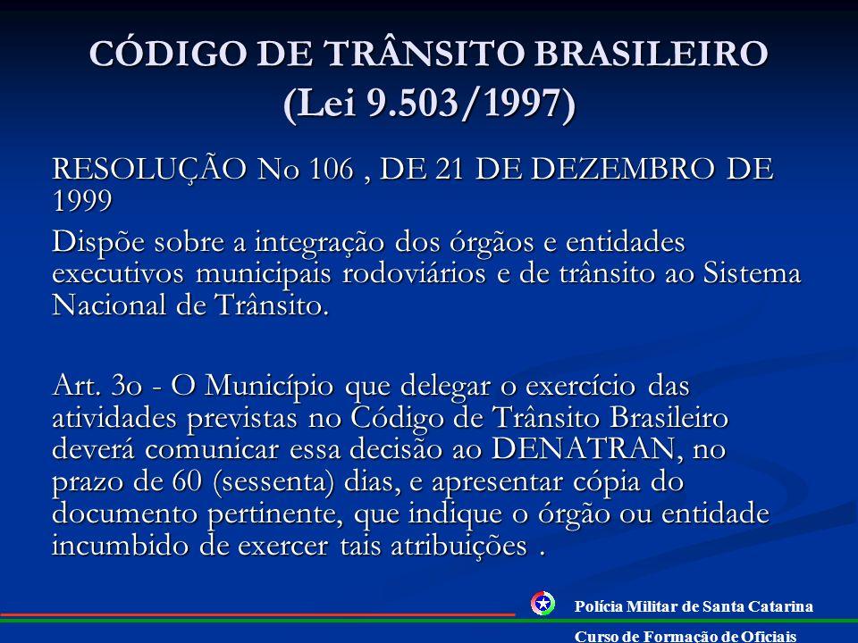CÓDIGO DE TRÂNSITO BRASILEIRO (Lei 9.503/1997) Art. 25. Os órgãos e entidades executivos do Sistema Nacional de Trânsito poderão celebrar convênio del
