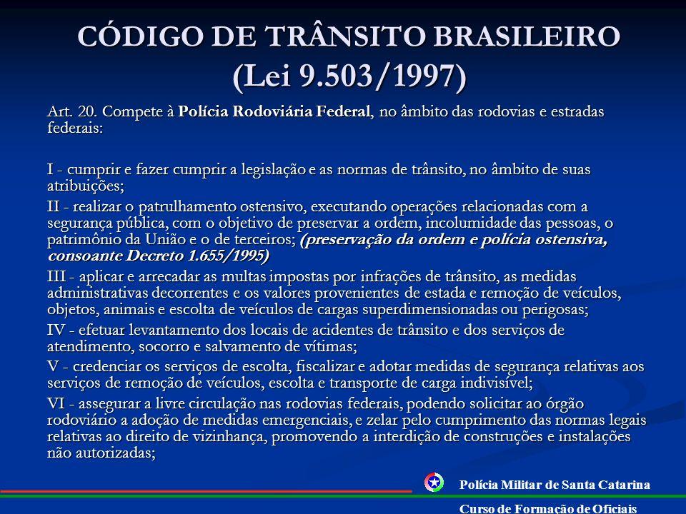 Composição do SNT: Art. 7º Compõem o Sistema Nacional de Trânsito os seguintes órgãos e entidades: I - o Conselho Nacional de Trânsito - CONTRAN, coor