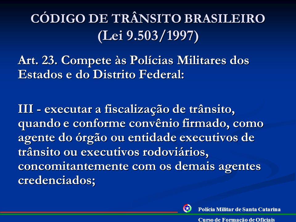 CÓDIGO DE TRÂNSITO BRASILEIRO (Lei 9.503/1997) Art.