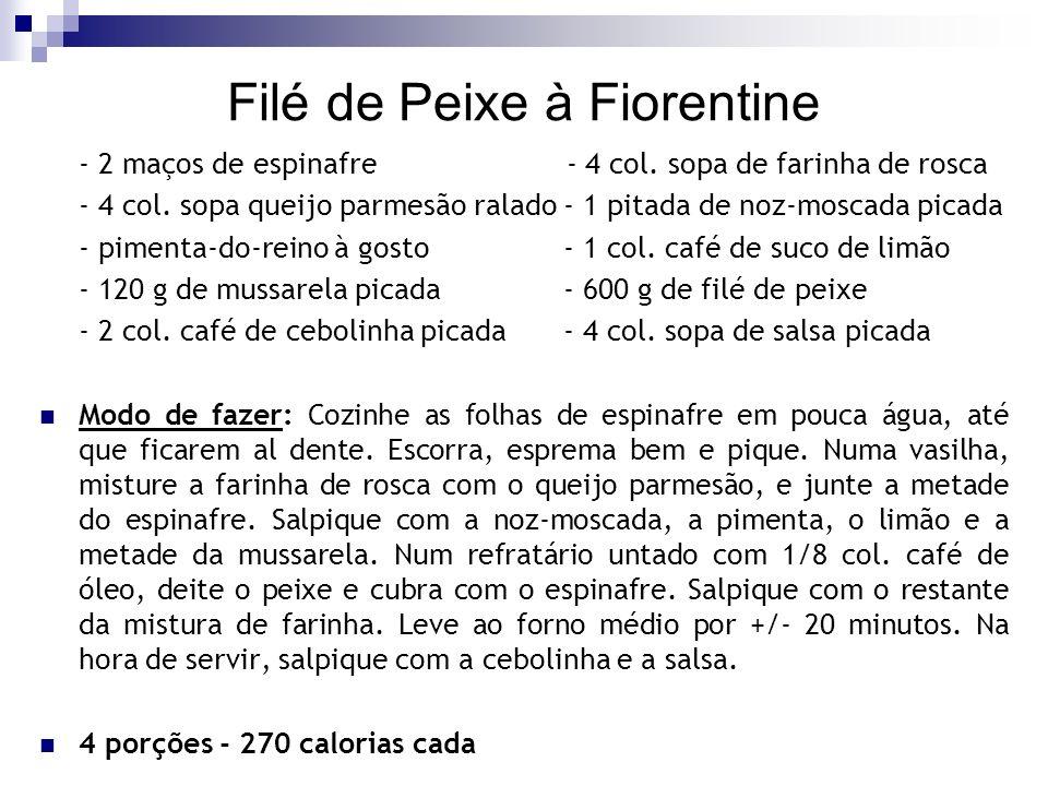 Filé de Peixe à Fiorentine - 2 maços de espinafre - 4 col. sopa de farinha de rosca - 4 col. sopa queijo parmesão ralado- 1 pitada de noz-moscada pica