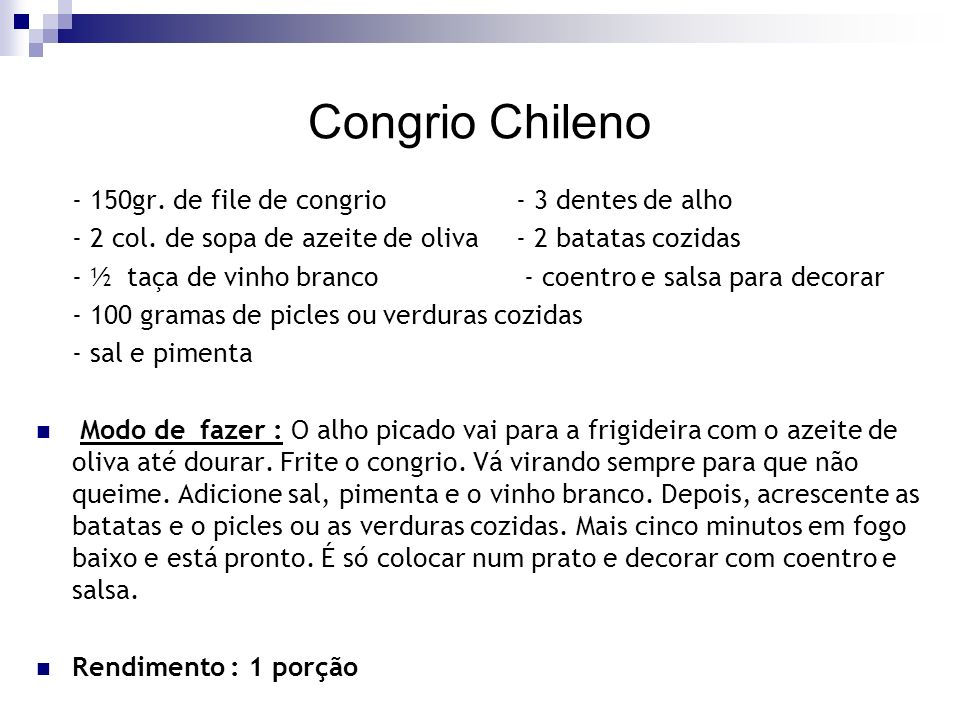 Congrio Chileno - 150gr. de file de congrio - 3 dentes de alho - 2 col. de sopa de azeite de oliva - 2 batatas cozidas - ½ taça de vinho branco - coen