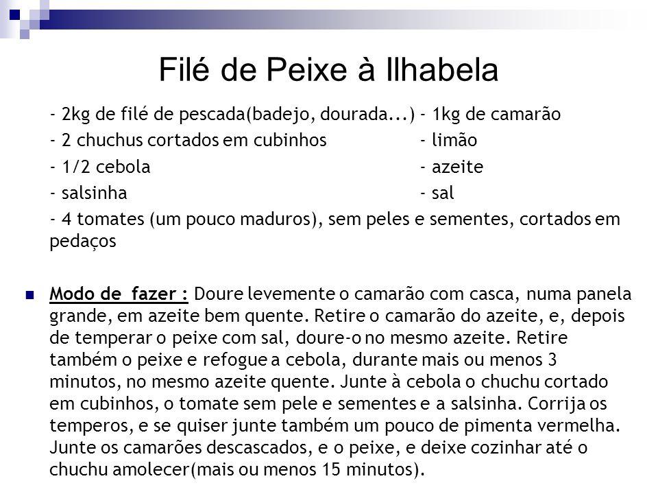 Filé de Peixe à Ilhabela - 2kg de filé de pescada(badejo, dourada...) - 1kg de camarão - 2 chuchus cortados em cubinhos - limão - 1/2 cebola - azeite