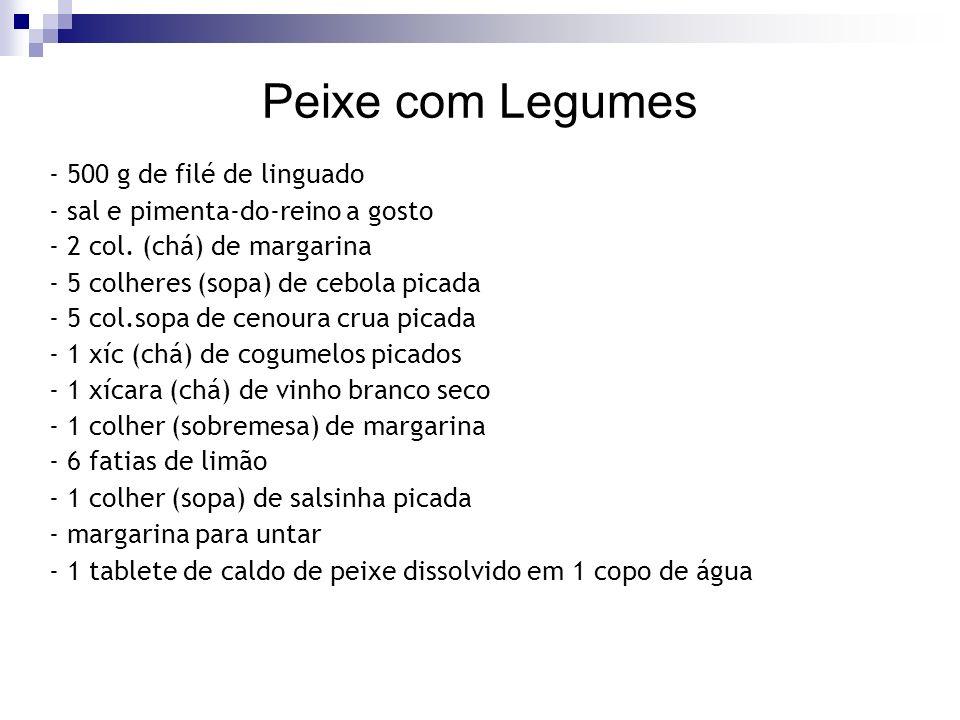 Peixe com Legumes - 500 g de filé de linguado - sal e pimenta-do-reino a gosto - 2 col. (chá) de margarina - 5 colheres (sopa) de cebola picada - 5 co