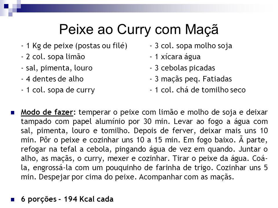 Peixe ao Curry com Maçã - 1 Kg de peixe (postas ou filé)- 3 col. sopa molho soja - 2 col. sopa limão- 1 xícara água - sal, pimenta, louro- 3 cebolas p