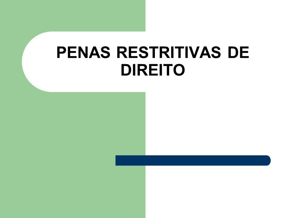 PENAS RESTRITIVAS DE DIREITO