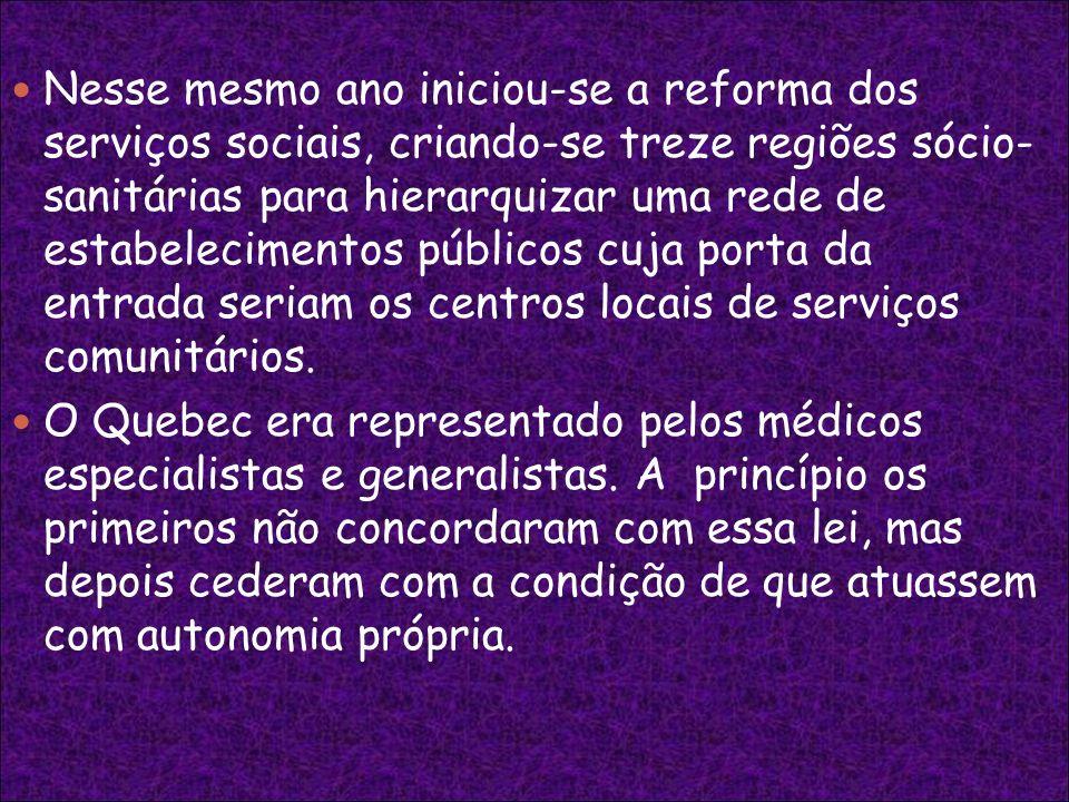 Nesse mesmo ano iniciou-se a reforma dos serviços sociais, criando-se treze regiões sócio- sanitárias para hierarquizar uma rede de estabelecimentos p