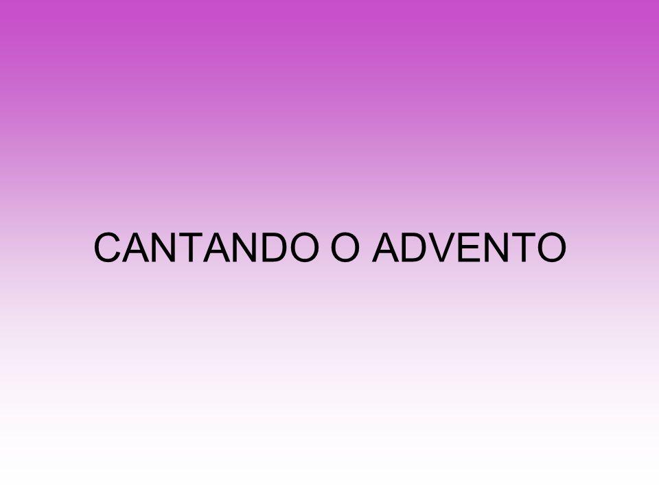CANTANDO O ADVENTO