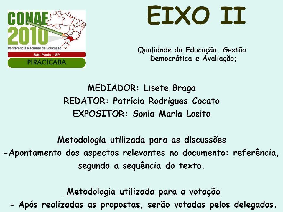 EIXO II MEDIADOR: Lisete Braga REDATOR: Patrícia Rodrigues Cocato EXPOSITOR: Sonia Maria Losito Metodologia utilizada para as discussões -Apontamento