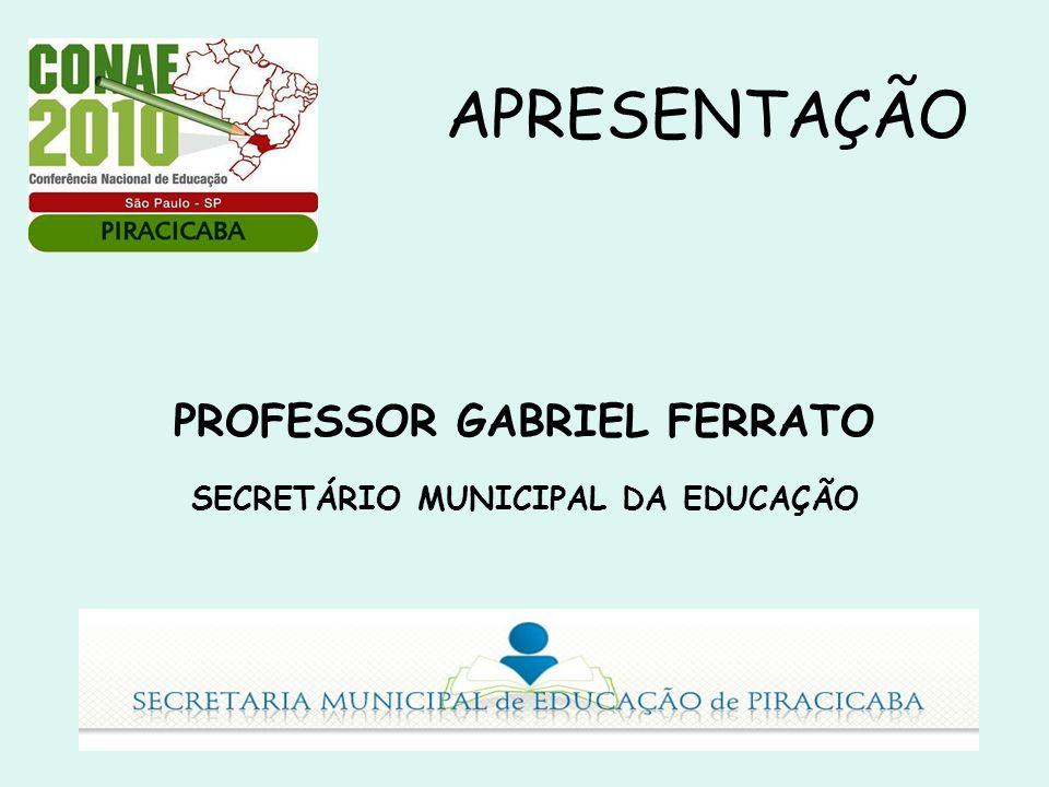 APRESENTAÇÃO PROFESSOR GABRIEL FERRATO SECRETÁRIO MUNICIPAL DA EDUCAÇÃO