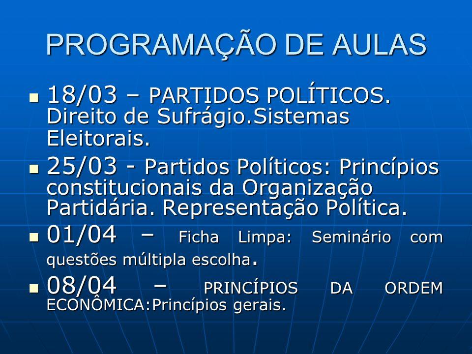 PROGRAMAÇÃO DE AULAS 18/03 – PARTIDOS POLÍTICOS. Direito de Sufrágio.Sistemas Eleitorais. 18/03 – PARTIDOS POLÍTICOS. Direito de Sufrágio.Sistemas Ele