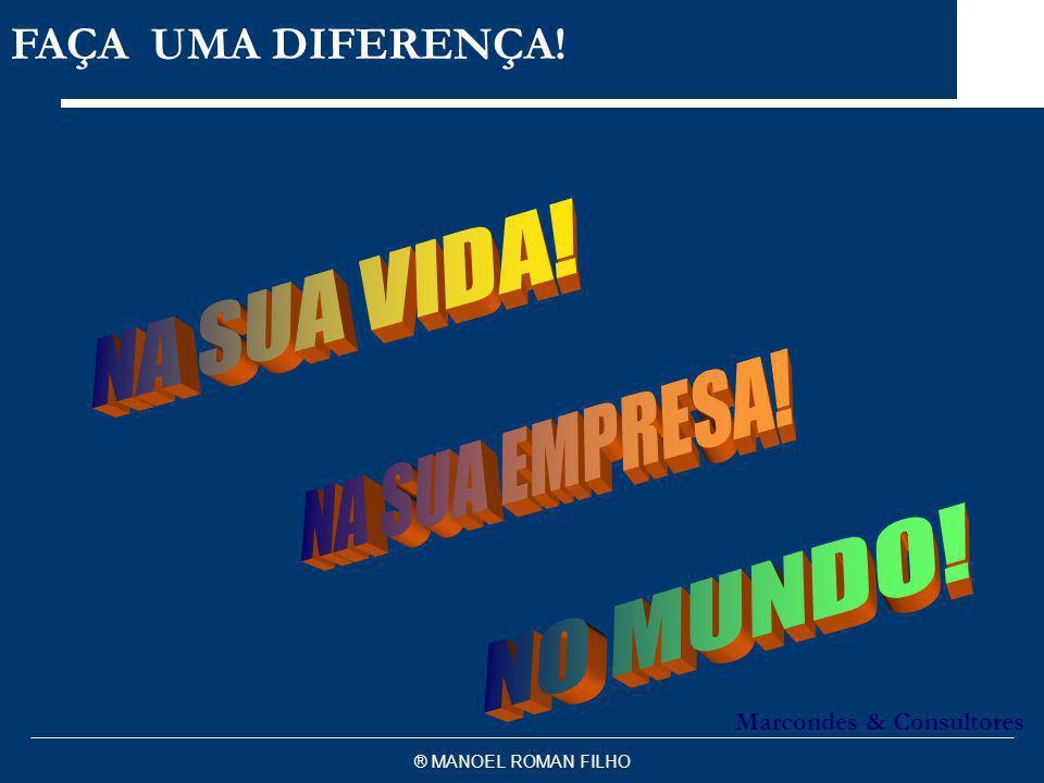 ® MANOEL ROMAN FILHO FAÇA UMA DIFERENÇA! Marcondes & Consultores