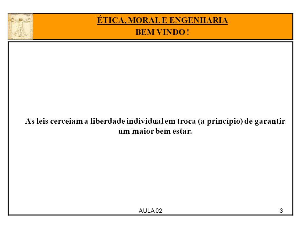 4AULA 02 ÉTICA, MORAL E ENGENHARIA BEM VINDO .