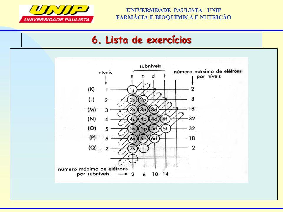 6. Lista de exercícios UNIVERSIDADE PAULISTA - UNIP FARMÁCIA E BIOQUÍMICA E NUTRIÇÃO