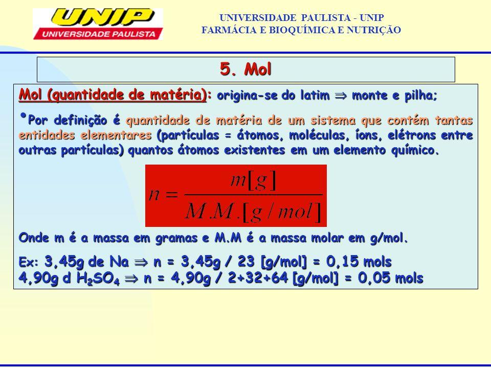 Mol (quantidade de matéria): origina-se do latim monte e pilha; Por definição é quantidade de matéria de um sistema que contém tantas entidades elemen