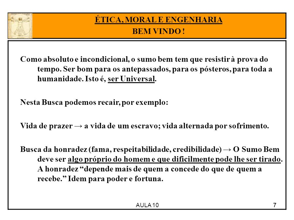 AULA 10 8 Conclusão: A Eudamonia, acima de qualquer outra coisa, é considerada como esse sumo bem.