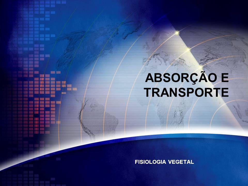 ABSORÇÃO E TRANSPORTE FISIOLOGIA VEGETAL