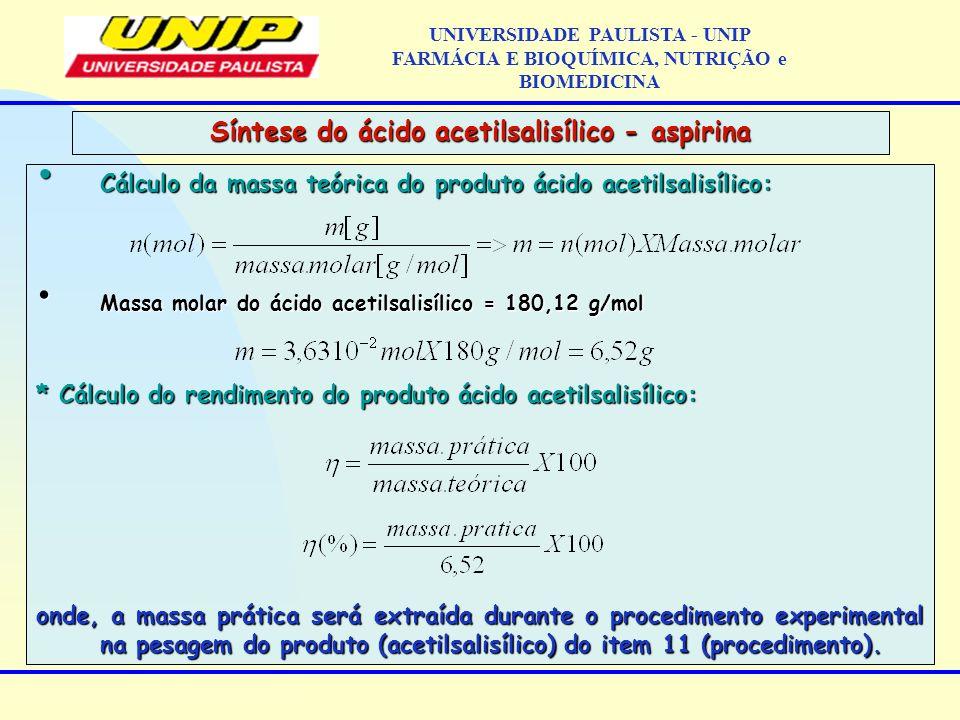 Cálculo da massa teórica do produto ácido acetilsalisílico: Cálculo da massa teórica do produto ácido acetilsalisílico: Massa molar do ácido acetilsal