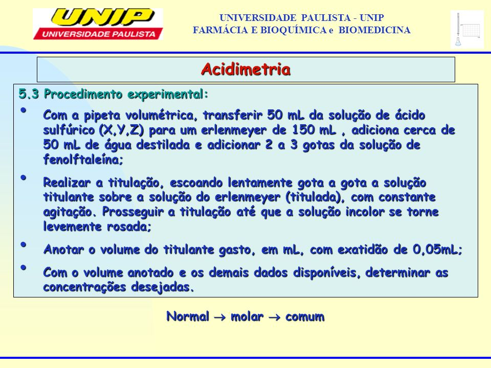 5.3 Procedimento experimental: Com a pipeta volumétrica, transferir 50 mL da solução de ácido sulfúrico (X,Y,Z) para um erlenmeyer de 150 mL, adiciona