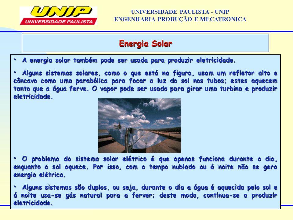 A energia solar também pode ser usada para produzir eletricidade. A energia solar também pode ser usada para produzir eletricidade. Alguns sistemas so
