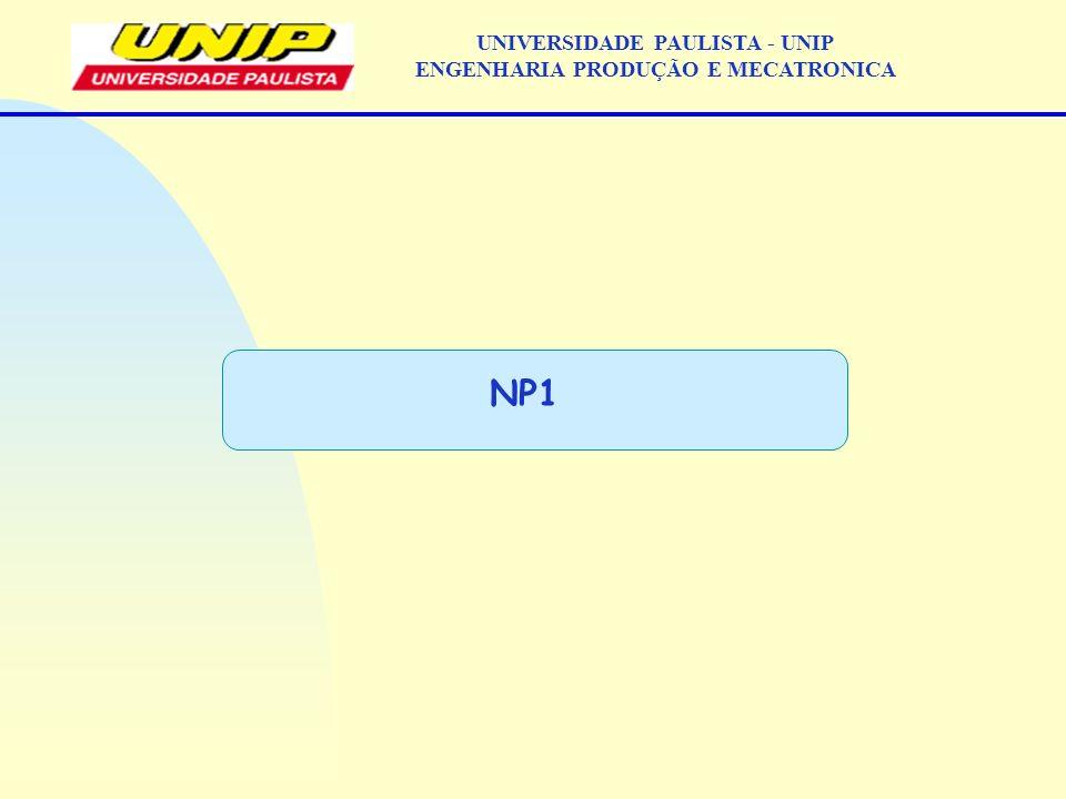 NP1 UNIVERSIDADE PAULISTA - UNIP ENGENHARIA PRODUÇÃO E MECATRONICA